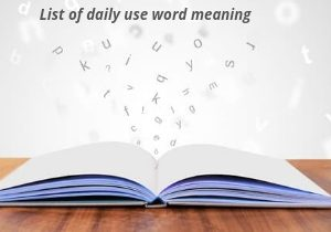 List of Daily use English words with Hindi meaning